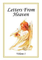 Letters From Heaven: Volume 1