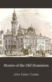Stories of the Old Dominion: From the Settlement to the End of the Revolution
