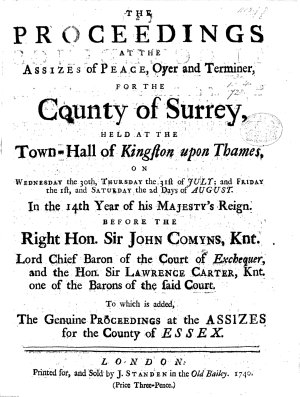 The Proceedings at the Assizes     for     S   Held at     Kingston     30th     July     2nd of August  1740   To which is Added the     Proceedings at the Assizes for     Essex PDF