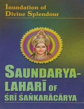Saundarya Lahari of Sri Sankaracarya: Inundation of Divine Splendour