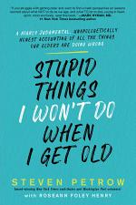 Stupid Things I Won't Do When I Get Old