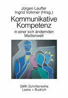 Kommunikative Kompetenz in einer sich ver  ndernden Medienwelt PDF