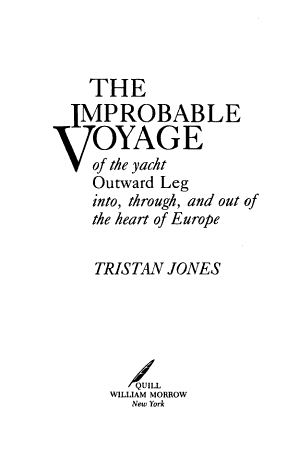 The Improbable Voyage of the Yacht Outward Leg Into  Through  and Out of the Heart of Europe