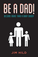 Be a Dad!