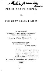 Praise and Principle  Or  For what Shall I Live  PDF