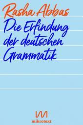 Die Erfindung der deutschen Grammatik: Geschichten