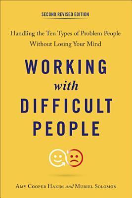 Working with Difficult People  Second Revised Edition