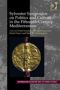 Sylvester Syropoulos on Politics and Culture in the Fifteenth Century Mediterranean PDF