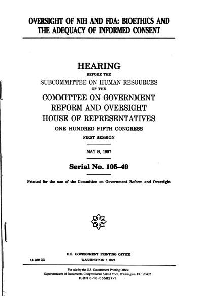 105 1 Hearing Oversight Of Nih And Fda Bioethics And The Adequacy Of Informed Consent May 8 1997