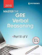 Master the GRE 2015: Verbal Reasoning: Part IV of V, Edition 22