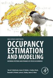 Occupancy Estimation and Modeling: Inferring Patterns and Dynamics of Species Occurrence, Edition 2