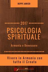 The book of life - ARMONIA E BENESSERE - Psicologia spirituale - I segreti dei Grandi Maestri Per vivere in Armonia con tutto il Creato