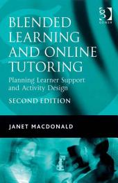 Blended Learning and Online Tutoring: Planning Learner Support and Activity Design, Edition 2