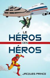 Le Héros Des Héros