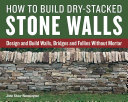 How to Build Dry Stacked Stone Walls PDF