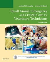 Small Animal Emergency and Critical Care for Veterinary Technicians - E-Book: Edition 3