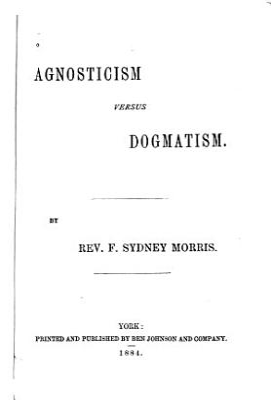 Agnosticism Versus Dogmatism