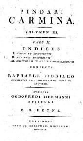 Carmina: Cvm Lectionis Varietate Et Adnotationibvs. Indices : I. Vocvm Et Locvtionvm II. Nominvm Propriovm III. Scriptorvm In Scholiis Memoratorvm. 3,2