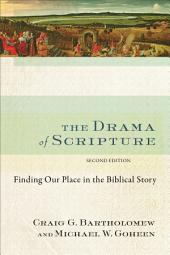 The Drama of Scripture: Finding Our Place in the Biblical Story, Edition 2
