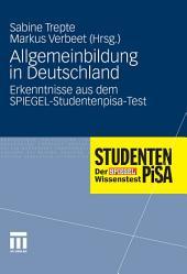 Allgemeinbildung in Deutschland: Erkenntnisse aus dem SPIEGEL-Studentenpisa-Test