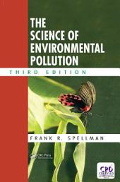The Science of Environmental Pollution, Third Edition: Edition 3