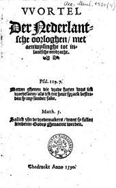 Wortel der Nederlantsche oorloghen, met aenwysinghe tot inlantsche eendracht