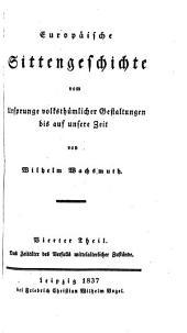 Europäische Sittengeschichte Vom Ursprunge Volksthümlicher Gestaltungen Bis Auf Unsere Zeit: Band 1