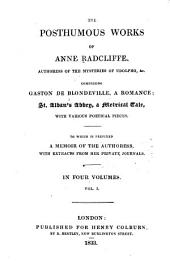 The Posthumous Works of Anne Radcliffe ...: To which is Prefixed a Memoir of the Authoress, with Extracts from Her Private Journals, Volume 1