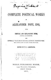 The Complete Poetical Works of Alexander Pope, Esq: With Critical and Explanatory Notes