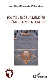 Politiques de la mémoire et résolution des conflits