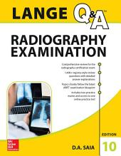 LANGE Q&A Radiography Examination, Tenth Edition: Edition 10