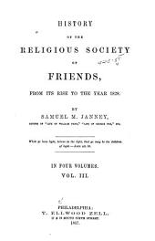 History of the Religious Society of Friends from Its Rise to the Year 1828: Volume 3