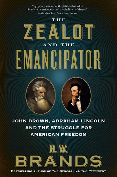 Download The Zealot and the Emancipator Book