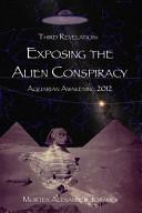 Exposing the Alien Conspiracy