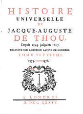 Histoire universelle de Jacques-Auguste de Thou, depuis 1543 jusqu'en 1607