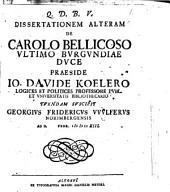 Diss. alteram de Carolo Bellicoso, ultimo Burgundiae duce