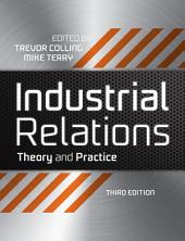 Industrial Relations: Theory and Practice, Edition 3