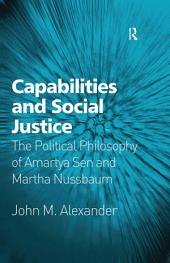 Capabilities and Social Justice: The Political Philosophy of Amartya Sen and Martha Nussbaum