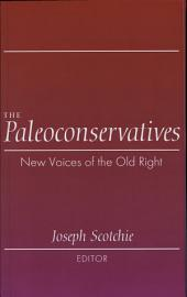 The Paleoconservatives: New Voices of the Old Right