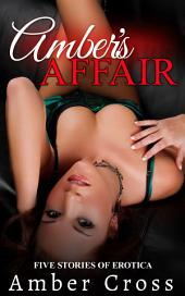 Amber's Affair: Five stories of erotica