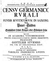 Diss. ... de censu germanico rurali, et feudis rusticorum in Saxonia