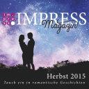 Impress Magazin Herbst 2015  Oktober Dezember    Tauch ein in romantische Geschichten