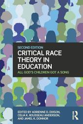 Critical Race Theory in Education: All God's Children Got a Song, Edition 2