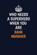 Who Needs A Superhero When You Are Bank Manager