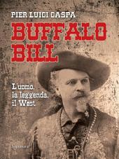 Buffalo Bill: L'uomo, la leggenda, il West