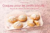 Craquez pour les petits biscuits !: Biscuits de l'Avent, du thé et du goûter