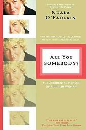 Are You Somebody?: The Accidental Memoir of a Dublin Woman, Edition 2