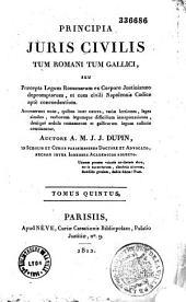 Principia juris civilis tum romani, tum gallici, seu Selecta legum romanarum ex corpore Justinianaeo depromptarum et cum civili Napoleonis codice apte concordantium
