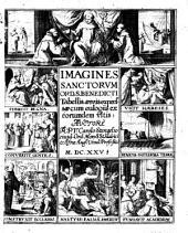 Imagines sanctorum ord. S. Benedicti tabellis aereis expressae cum eulogiis ex eorundem vitis