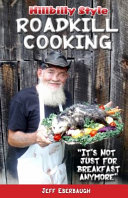 Hillbilly Style Roadkill Cooking